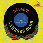 Play & Download Labesse Club by DJ Click | Napster
