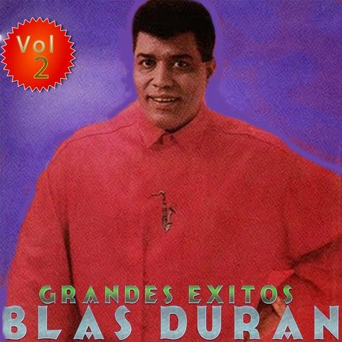 Play & Download Grandes Éxitos: Blas Duran, Vol. 2 by Blas Duran | Napster