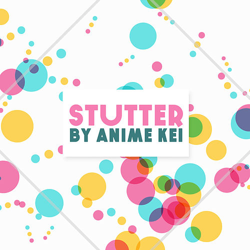 Play & Download Stutter by Anime Kei | Napster