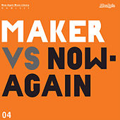 Maker vs Now-Again by Maker