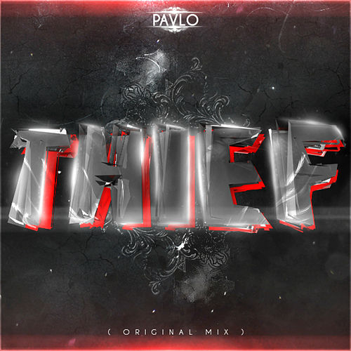 Thief by Pavlo