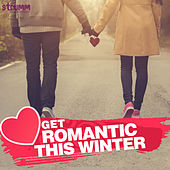 Get Romantic This Winter by Various Artists