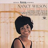 Play & Download Today, Tomorrow, Forever by Nancy Wilson | Napster