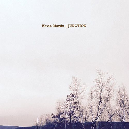 Junction by Kevin Martin