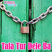 Play & Download Tala Tur Dele Ba by Various Artists | Napster