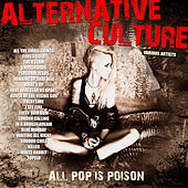 Play & Download Alternative Culture - All Pop Is Poison by Various Artists | Napster