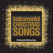 Play & Download Instrumental Christmas Songs (20 Instrumental Christmas Songs) by Various Artists | Napster