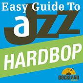 Easy Guide to Jazz - Hardbop by Various Artists