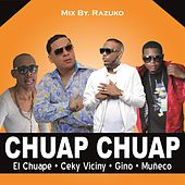 Play & Download Chuap Chuap (feat. Ceky Viciny, Gino & Muñeco) by El Chuape | Napster