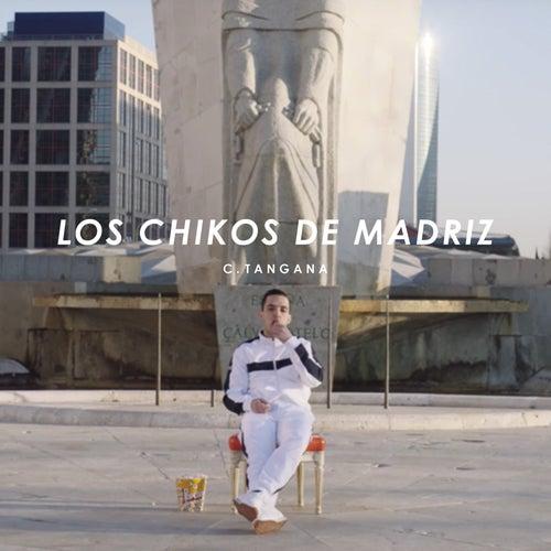 Los Chikos de Madriz de C. Tangana