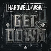 Play & Download Get Down by Hardwell | Napster