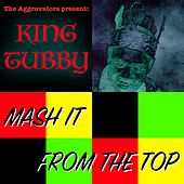 Play & Download Mash It from the Top by King Tubby | Napster