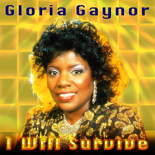 I Will Survive (Rerecorded Club Mix) by Gloria Gaynor