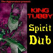Play & Download Spirit Dub by King Tubby | Napster