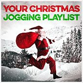 Play & Download Your Christmas Jogging Playlist by Various Artists | Napster