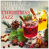 Chillout Cocktail Christmas Jazz by Various Artists