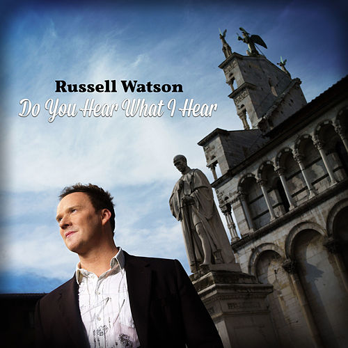 Play & Download Do You Hear What I Hear by Russell Watson | Napster