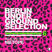 Berlin Underground Selection, Vol. 6 (Selected and Mixed by Metope) by Various Artists