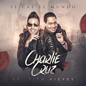 Play & Download Se Cae el Mundo (feat. Tito Nieves) by Charlie Cruz | Napster