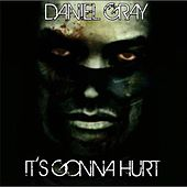 Play & Download It's Gonna Hurt by Daniel Gray | Napster