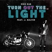 Play & Download Turn out the Light (feat. J. Balvin) by Cris Cab | Napster