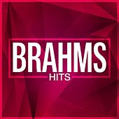Play & Download Brahms Hits by Various Artists | Napster