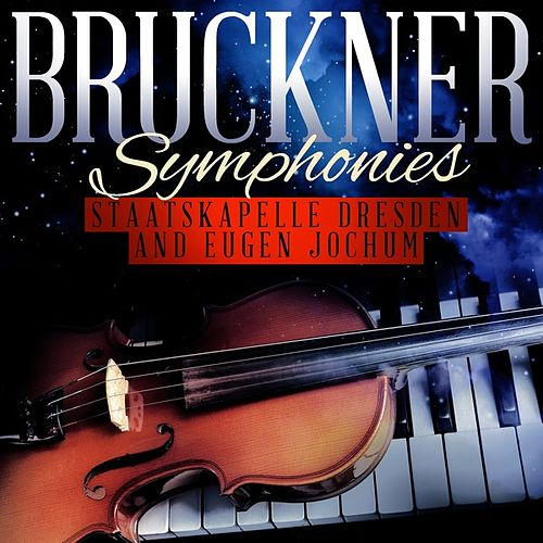 Play & Download Bruckner Symphonies by Staatskapelle Dresden | Napster
