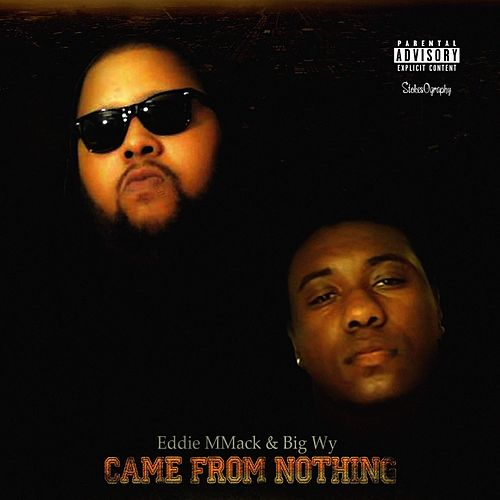 Came from Nothing by Big Wy