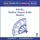 Ravel: Bolero - Mother Goose Suite [1000 Years Of Classical Music, Vol. 75] by Various Artists