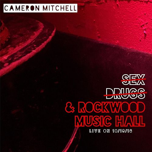 Sex, Drugs & Rockwood Music Hall by Cameron Mitchell