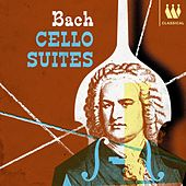 Bach Cello Suites by Various Artists