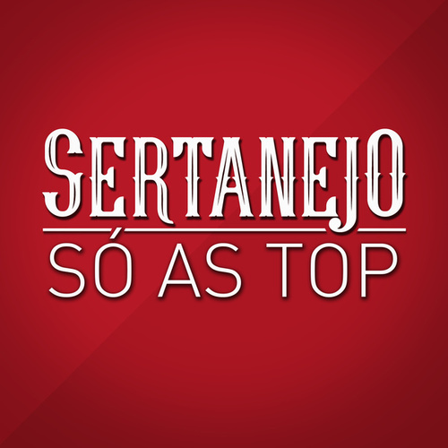 Sertanejo Só As Top de Various Artists