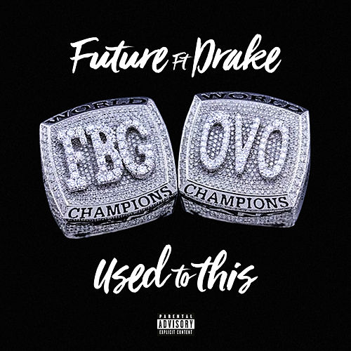 Play & Download Used to This (ft. Drake) by Future | Napster