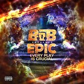 Play & Download EPIC: Every Play Is Crucial by B.o.B | Napster