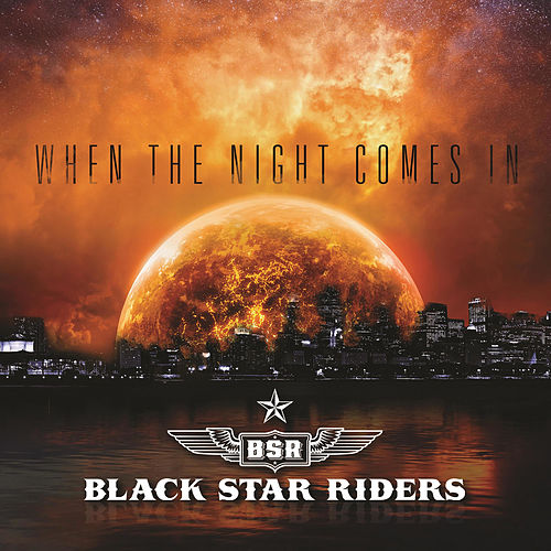 When the Night Comes In by Black Star Riders