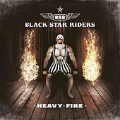 Play & Download Heavy Fire by Black Star Riders | Napster