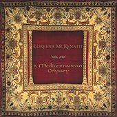 Play & Download A Mediterranean Odyssey by Loreena McKennitt | Napster