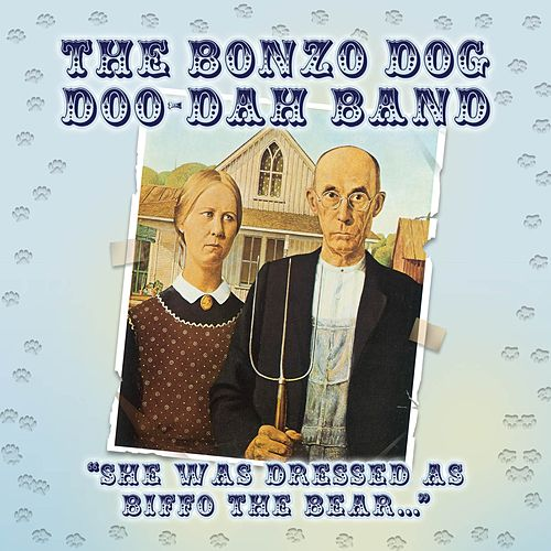 Play & Download She Was Dressed as Biffo The Bear by Bonzo Dog Band | Napster