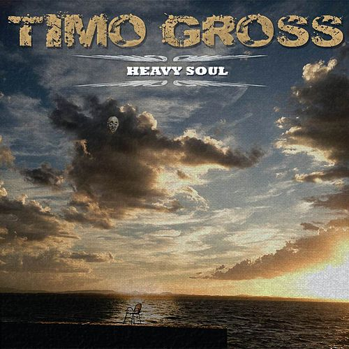 Play & Download Heavy Soul by Timo Gross | Napster
