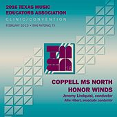 Play & Download 2016 Texas Music Educators Association (TMEA): Coppell Middle School North Honor Winds [Live] by Coppell Middle School North Honor Winds | Napster