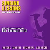 Singing Lessons and Vocal Warm-Ups by Bob Tasman-smith