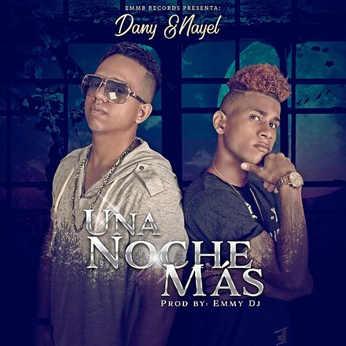 Play & Download Una Noche Mas by Dany | Napster