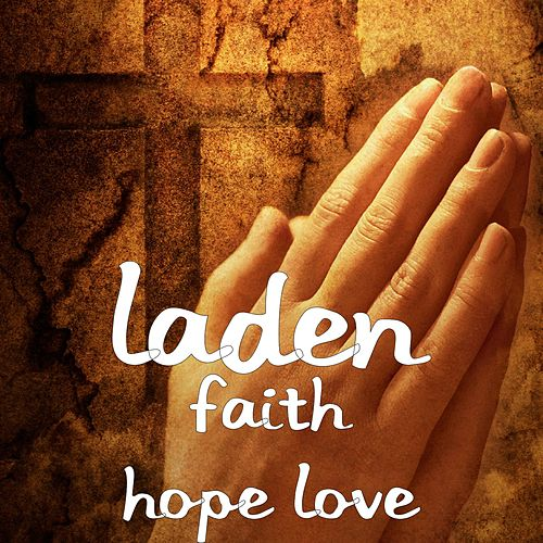 Play & Download Faith Hope Love by Laden | Napster