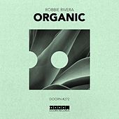 Organic by Robbie Rivera