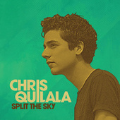 Play & Download Split The Sky by Chris Quilala | Napster
