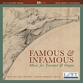 Famous & Infamous: Music for Trumpet & Organ von Various Artists