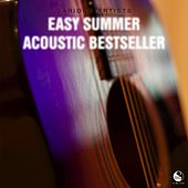 Play & Download Easy Summer Acoustic Bestseller by Various Artists | Napster
