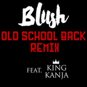 Play & Download Old School Back (Remix) by Blush | Napster