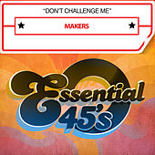Play & Download Don't Challenge Me by The Makers | Napster