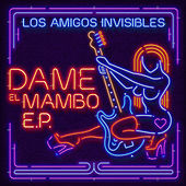 Dame el Mambo Ep Vol. 1 by Los Amigos Invisibles
